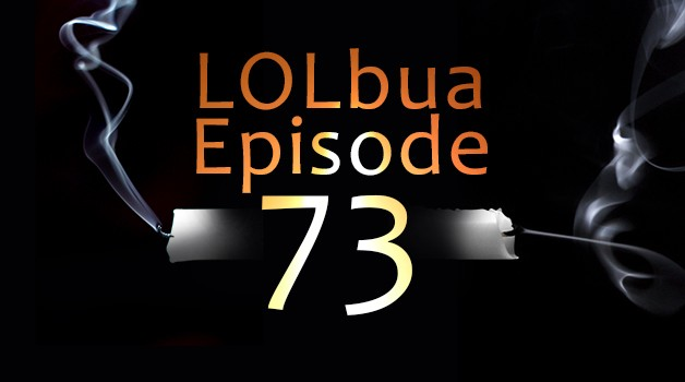 LOLbua 73 – Burnout