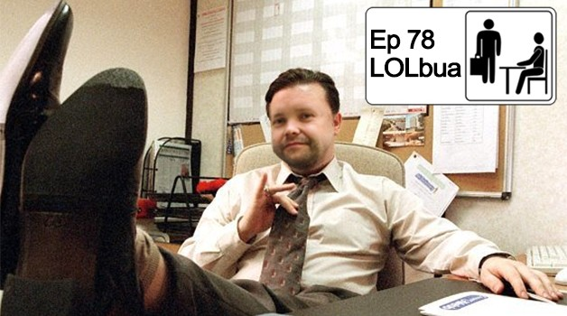 LOLbua 78 – Like a Boss